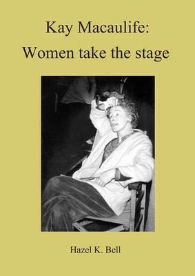Kay Macaulife: Women Take the Stage (Paperback)