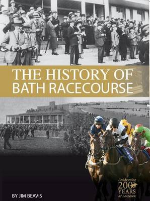 The History of Bath Racecourse (Paperback)