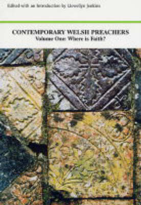 Contemporary Welsh Preachers: v.1: Where is Faith? (Paperback)