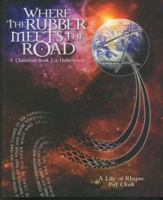 Where the Rubber Meets the Road: A Christian Book for Unbelievers (Paperback)