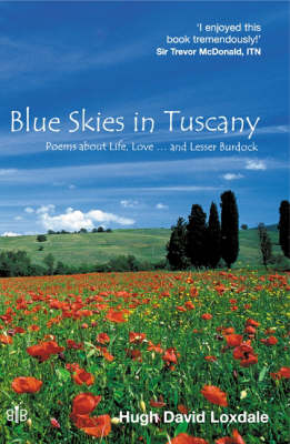 Blue Skies in Tuscany: Poems About Life, Love...and Lesser Burdock (Paperback)
