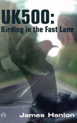 UK500: Birding in the Fast Lane (Paperback)
