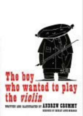 The Boy Who Wanted to Play the Violin (Paperback)