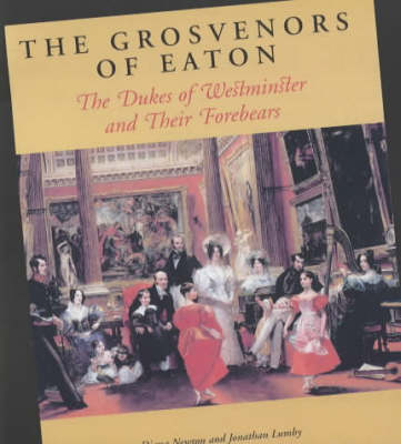 the grosvenors of eaton by diana newton