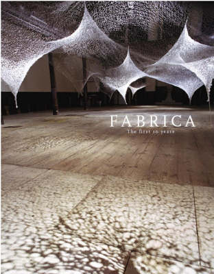 Fabrica the First 10 Years (Paperback)