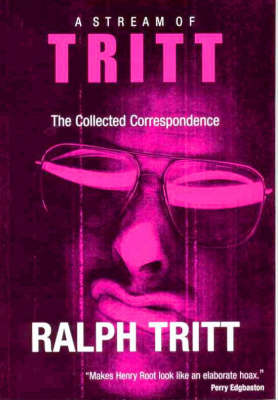 A Stream of Tritt: The Collected Correspondence (Paperback)