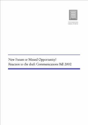 New Future or Missed Opportunity? Reaction to the Draft Communications Bill 2002 (Paperback)