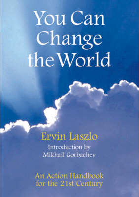 You Can Change the World: An Action Handbook for the 21st Century (Hardback)