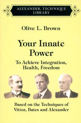 Your Innate Power: To Achieve Integration, Health, Freedom (Paperback)