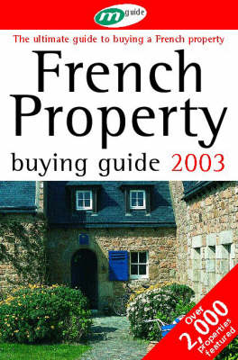 French Property Buying Guide 2003: The Ultimate Guide to Buying a French Property - Red Guides (Paperback)