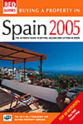 Buying a Property in Spain 2005: The Ultimate Guide to Buying, Selling and Letting in Spain (Paperback)
