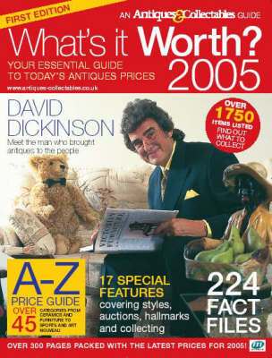 What's It Worth? 2005: Your Essential Guide to Today's Antiques Prices (Paperback)