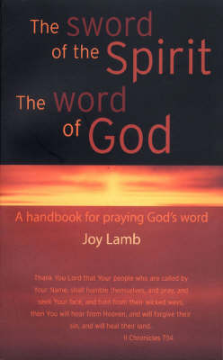 The Sword of the Spirit the Word of God: A Handbook for Praying God's Word (Paperback)