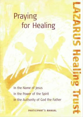 Praying for Healing Participant's Manual (Paperback)