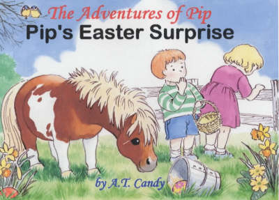 The Adventures of Pip: Pip's Easter Surprise (Paperback)