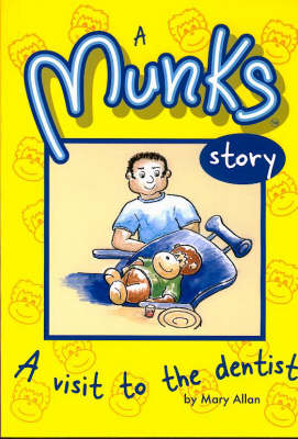A Munks Story: A Visit to the Dentist - Munks (Paperback)