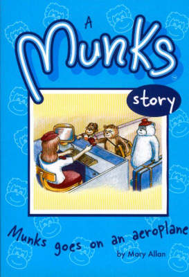 A Munks Story: Munks Goes on an Aeroplane (Paperback)