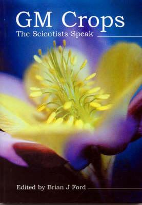 G. M. Crops: The Scientists Speak (Hardback)