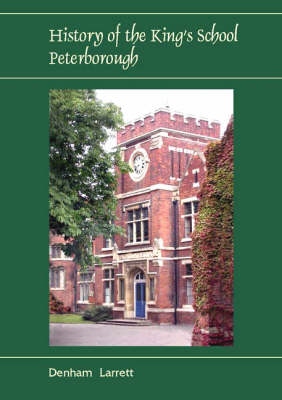 History of the King's School, Peterborough (Hardback)