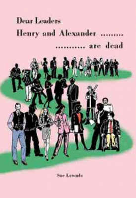 Dear Leaders... Henry and Alexander are Dead (Paperback)