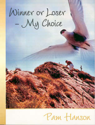 Winner or Loser - My Choice (Paperback)