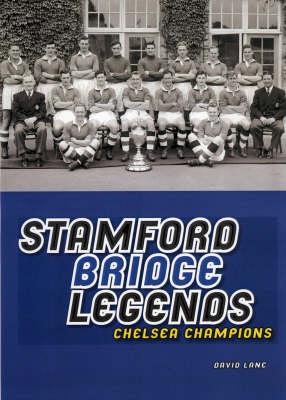 Stamford Bridge Legends: Chelsea Champions (Paperback)