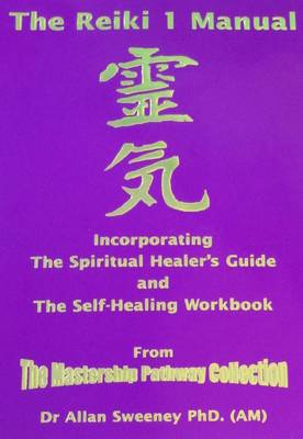 The Reiki I Manual: The Spiritual Healers Guide and the Self-healing Workbook (Paperback)