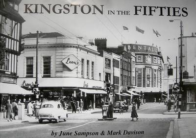 "Kingston in the Fifties - Mark Davison's ""Remembered"" Series for Kingston, Surbiton, Hook and Tolworth (Paperback)"