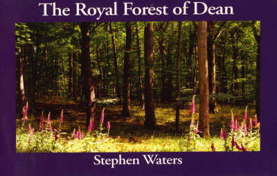 The Royal Forest of Dean: Gloucester and West of the Severn (Paperback)