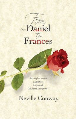 """From Daniel to Frances: The Complete Sonnets Quoted from in the Novel """"Adulteress Anonymous"""" (Paperback)"""