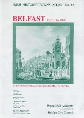 Belfast, part I, to 1840 - Irish Historic Towns Atlas 12 (Sheet map, folded)