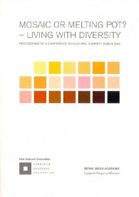 Mosaic or Melting Pot?: Living with Diversity - Proceedings of a Conference on Cultural Diversity (Paperback)