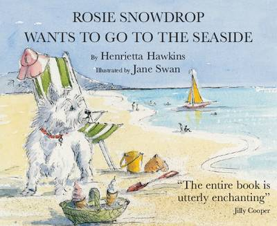 Rosie Snowdrop Wants to Go to the Seaside (Paperback)