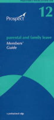 Parental and Family Leave: No.12: Members' Guide (Paperback)