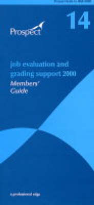 Job Evaluation and Grading Support 2000: No.14: Members' Guide (Paperback)