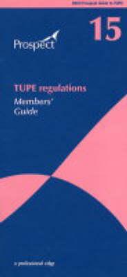 TUPE Regulations: No.15: Members' Guide (Paperback)