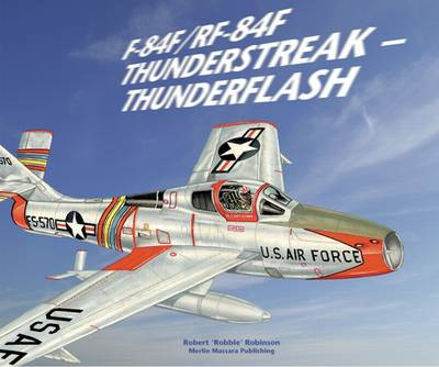 F-84F/RF-84F Thunderstreak - Thunderflash (Paperback)