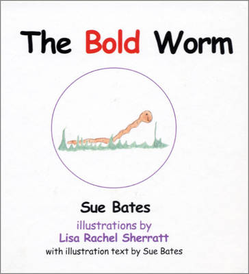 The Bold Worm (Hardback)