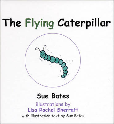The Flying Caterpillar (Hardback)