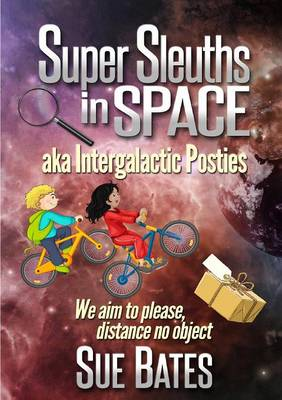 Super Sleuths in Space Aka Intergalactic Posties (Paperback)