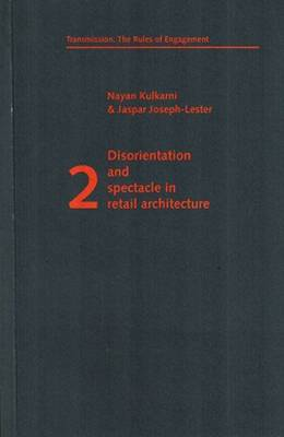 Disorientation and Spectacle in Retail Architecture (Paperback)