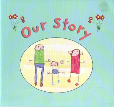 Our Story: A Book for Young Children About Their Conception Through Egg Donation (Paperback)