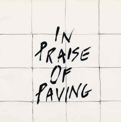 In Praise of Paving (Paperback)