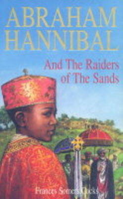Abraham Hannibal and the Raiders of the Sands (Paperback)