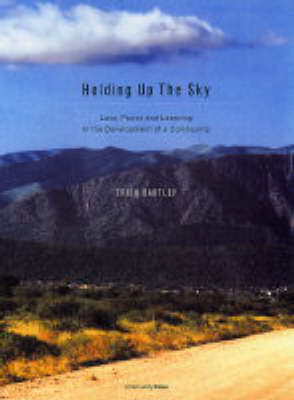 Holding Up the Sky: Love,Power and Learning in the Development of a Community (Paperback)
