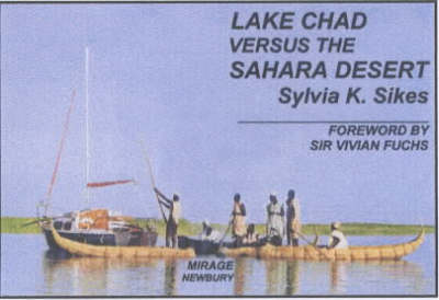 Lake Chad Versus the Sahara Desert: A Great African Lake in Crisis (Paperback)