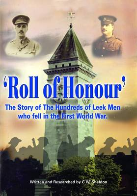 Roll of Honour: The Story of the Hundreds of Leek Men Who Fell in the First World War (Paperback)