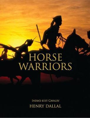 Horse Warriors: India's 61st Cavalry (Hardback)