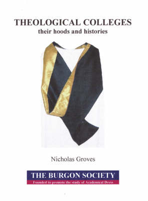 Theological Colleges - Their Hoods and Histories (Paperback)