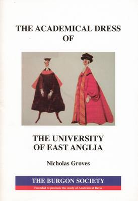The Academical Dress of the University of East Anglia (Paperback)